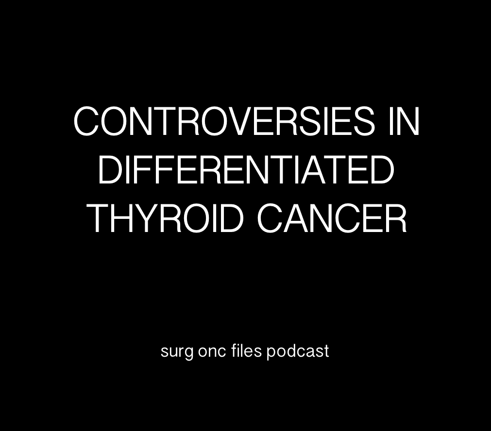 Controversies in Differentiated Thyroid Cancer with Dr. Julie Ann Sosa